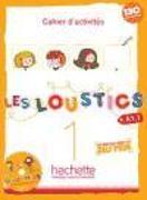 Cover-Bild zu Les Loustics 1: Cahier d'Activités + CD Audio: Les Loustics 1: Cahier d'Activités + CD Audio [With CD (Audio)] von Capouet, Marianne