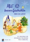 Cover-Bild zu Mit 24 kurzen Geschichten durch den Advent von Bartoli y Eckert, Petra