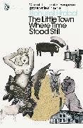 Cover-Bild zu eBook The Little Town Where Time Stood Still