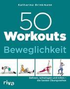 Cover-Bild zu 50 Workouts - Beweglichkeit von Brinkmann, Katharina
