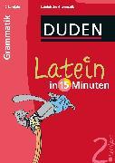 Cover-Bild zu Latein in 15 Minuten - Grammatik 2. Lernjahr (eBook) von Dudenredaktion