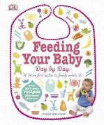 Cover-Bild zu Wilcock, Fiona: Feeding Your Baby Day by Day (eBook)