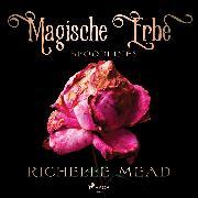 Cover-Bild zu Mead, Richelle: Magische Erbe - Bloodlines (Audio Download)
