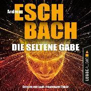 Cover-Bild zu Eschbach, Andreas: Die seltene Gabe (Ungekürzt) (Audio Download)