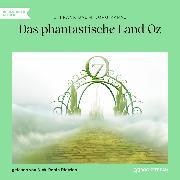 Cover-Bild zu Baum, L. Frank: Das phantastische Land Oz (Ungekürzt) (Audio Download)