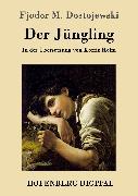 Cover-Bild zu Fjodor M. Dostojewski: Der Jüngling (eBook)