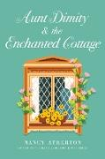 Cover-Bild zu Atherton, Nancy: Aunt Dimity and the Enchanted Cottage (eBook)