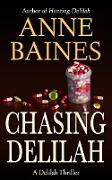 Cover-Bild zu Baines, Anne: Chasing Delilah (Delilah Thrillers) (eBook)