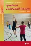 Cover-Bild zu Spielend Volleyball lernen von Kittsteiner, Jürgen