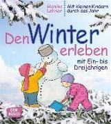 Cover-Bild zu Den Winter erleben mit Ein- bis Dreijährigen von Lehner, Monika