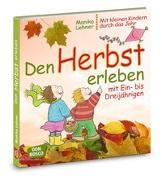 Cover-Bild zu Den Herbst erleben mit Ein- bis Dreijährigen von Lehner, Monika