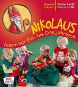 Cover-Bild zu Nikolaus feiern mit Ein- bis Dreijährigen von Lehner, Monika