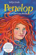 Cover-Bild zu Zinck, Valija: Penelop und die zauberblaue Nacht: Kinderbuch ab 10 Jahre - Fantasy-Buch für Mädchen und Jungen