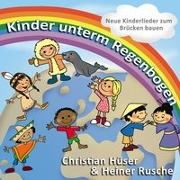 Cover-Bild zu Kinder unterm Regenbogen von Rusche, Heiner (Komponist)