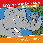 Cover-Bild zu Erwin und die kleine Maus (Audio Download) von Hüser, Christian