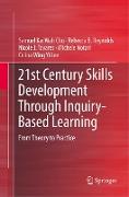 Cover-Bild zu 21st Century Skills Development Through Inquiry-Based Learning von Chu, Samuel Kai Wah