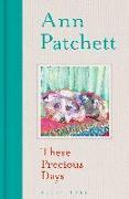 Cover-Bild zu Patchett, Ann: These Precious Days