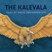 Cover-Bild zu Makinen, Kirsti (Hrsg.): The Kalevala: Tales of Magic and Adventure