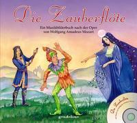 Cover-Bild zu gondolino Musikbilderbücher + CD (Hrsg.): Die Zauberflöte + CD - Ein Musikbilderbuch nach der Oper von Wolfgang Amadeus Mozart