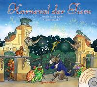 Cover-Bild zu gondolino Musikbilderbücher + CD: Karneval der Tiere + CD - Eine Geschichte zur Musik von Camille Saint-Saens