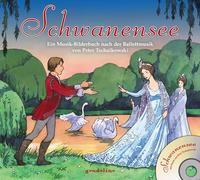 Cover-Bild zu gondolino Musikbilderbücher + CD: Schwanensee + CD - Ein Musik-Bilderbuch nach der Ballettmusik von Peter Tschaikowski