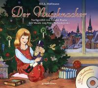 Cover-Bild zu Hoffmann, E.T.A.: Der Nussknacker + CD - Mit Musik von Peter Tschaikowski