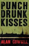 Cover-Bild zu Cowsill, Alan: Punch Drunk Kisses