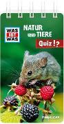 Cover-Bild zu WAS IST WAS Natur und Tiere Quiz von Tessloff Verlag Ragnar Tessloff GmbH & Co.KG (Hrsg.)
