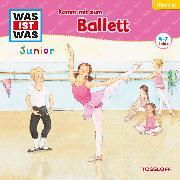 Cover-Bild zu WAS IST WAS Junior Hörspiel. Komm mit zum Ballett (Audio Download) von Strunck, Angela
