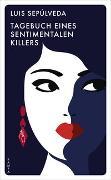 Cover-Bild zu Tagebuch eines sentimentalen Killers von Sepúlveda, Luis
