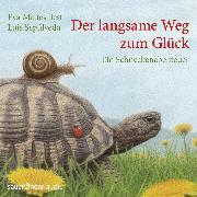 Cover-Bild zu Der langsame Weg zum Glück - Ein Schneckenabenteuer (Audio Download) von Sepúlveda, Luis