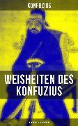 Cover-Bild zu Weisheiten des Konfuzius: Gespräche & Philosophie (eBook) von Konfuzius