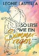 Cover-Bild zu Lastella, Leonie: So leise wie ein Sommerregen