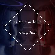 Cover-Bild zu Sand, George: La Mare au diable (Audio Download)
