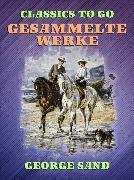 Cover-Bild zu Sand, George: Gesammelte Werke (eBook)