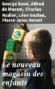 Cover-Bild zu Sand, George: Le nouveau magasin des enfants (eBook)