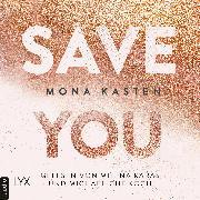 Cover-Bild zu Kasten, Mona: Save You - Maxton Hall Reihe, (Ungekürzt) (Audio Download)