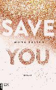Cover-Bild zu Kasten, Mona: Save You (eBook)