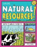 Cover-Bild zu Explore Natural Resources!: With 25 Great Projects von Yasuda, Anita