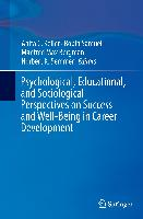 Cover-Bild zu Psychological, Educational, and Sociological Perspectives on Success and Well-Being in Career Development von Keller, Anita C. (Hrsg.)