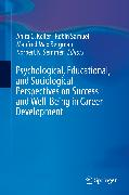 Cover-Bild zu Psychological, Educational, and Sociological Perspectives on Success and Well-Being in Career Development (eBook) von Keller, Anita C. (Hrsg.)
