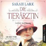 Cover-Bild zu Lark, Sarah: Die Tierärztin - Voller Hoffnung - Tierärztin-Saga, Teil 2 (Gekürzt) (Audio Download)