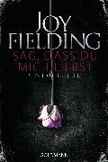 Cover-Bild zu Fielding, Joy: Sag, dass du mich liebst (eBook)