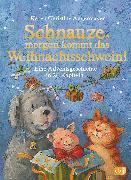 Cover-Bild zu Angermayer, Karen Christine: Schnauze, morgen kommt das Weihnachtsschwein! (eBook)