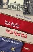 Cover-Bild zu Heyden, Karl M. von der: Von Berlin nach New York