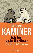 Cover-Bild zu Kaminer, Wladimir: Ich bin kein Berliner (eBook)