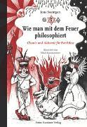 Cover-Bild zu Soentgen, Jens: Wie man mit dem Feuer philosophiert