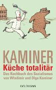 Cover-Bild zu Kaminer, Wladimir: Küche totalitär