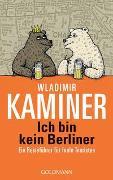 Cover-Bild zu Kaminer, Wladimir: Ich bin kein Berliner