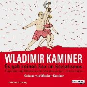 Cover-Bild zu Kaminer, Wladimir: Es gab keinen Sex im Sozialismus (Audio Download)